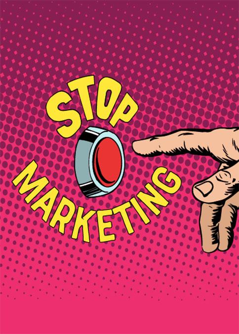 Stop Marketing