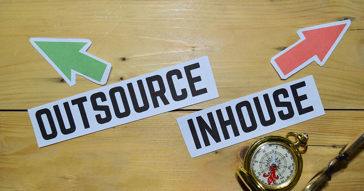 Outsource or Inhouse?